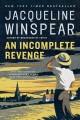 Go to record An incomplete revenge : a Maisie Dobbs novel