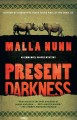 Go to record Present darkness : a novel