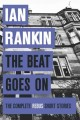 Go to record The beat goes on : the complete Rebus short stories