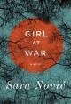 Go to record Girl at war : a novel