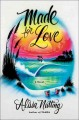Go to record Made for love : a novel