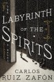 Go to record The labyrinth of the spirits : a novel